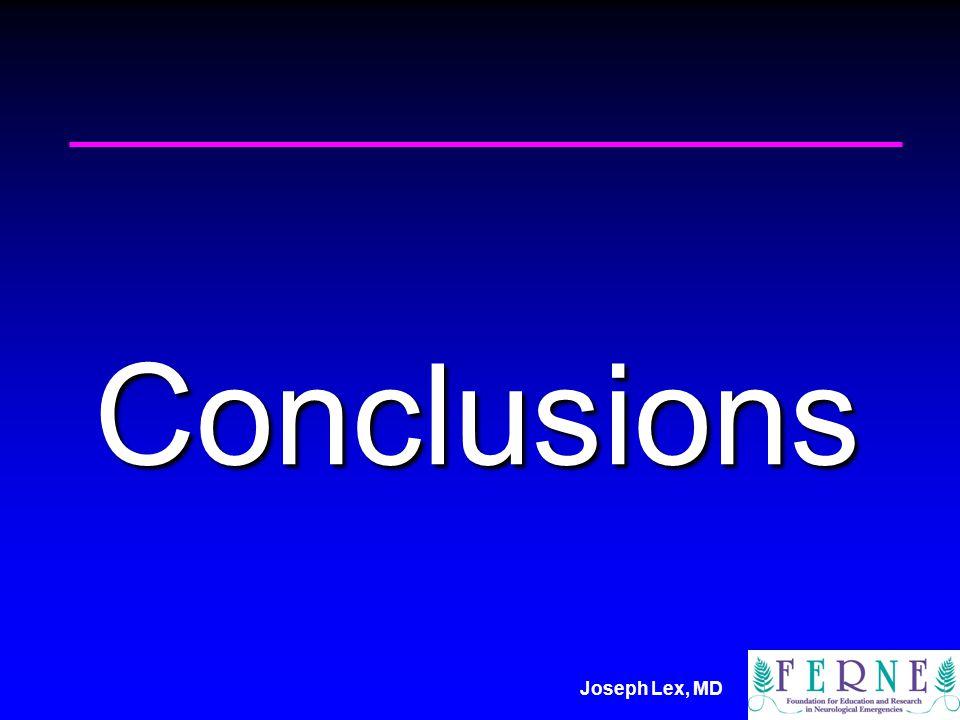 Joseph Lex, MD Conclusions