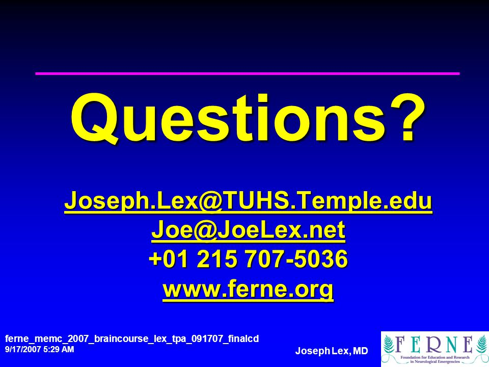Joseph Lex, MD Questions? Joseph.Lex@TUHS.Temple.edu Joe@JoeLex.net +01 215 707-5036 www.ferne.org Joseph.Lex@TUHS.Temple.edu Joe@JoeLex.net www.ferne