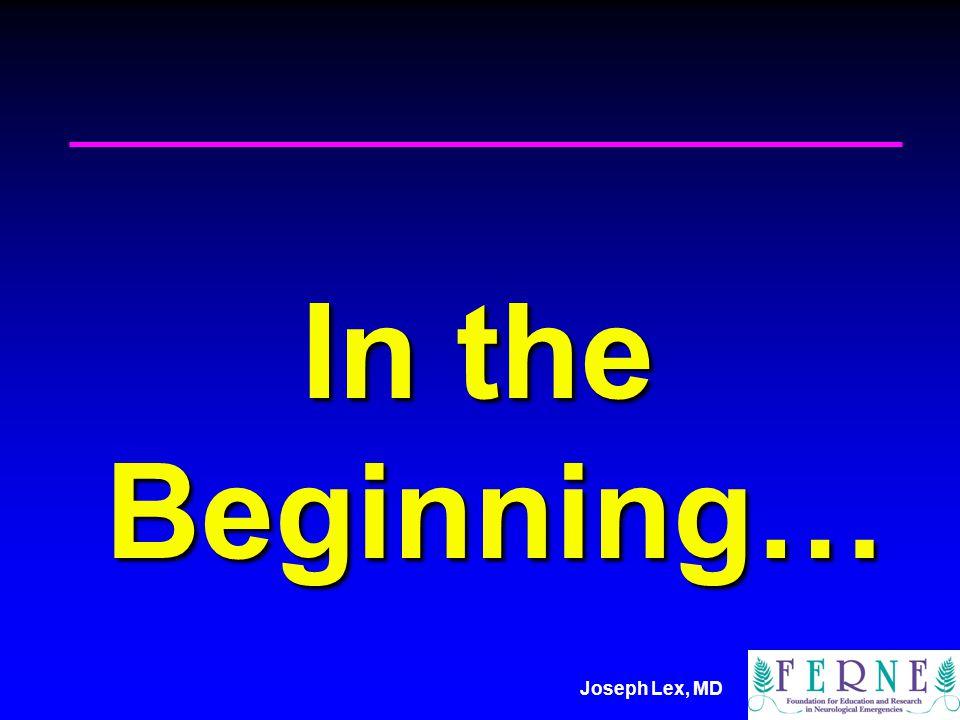 Joseph Lex, MD In the Beginning…