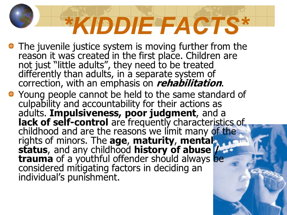 *KIDDIE FACTS* The juvenile justice system is moving further from the reason it was created in the first place.