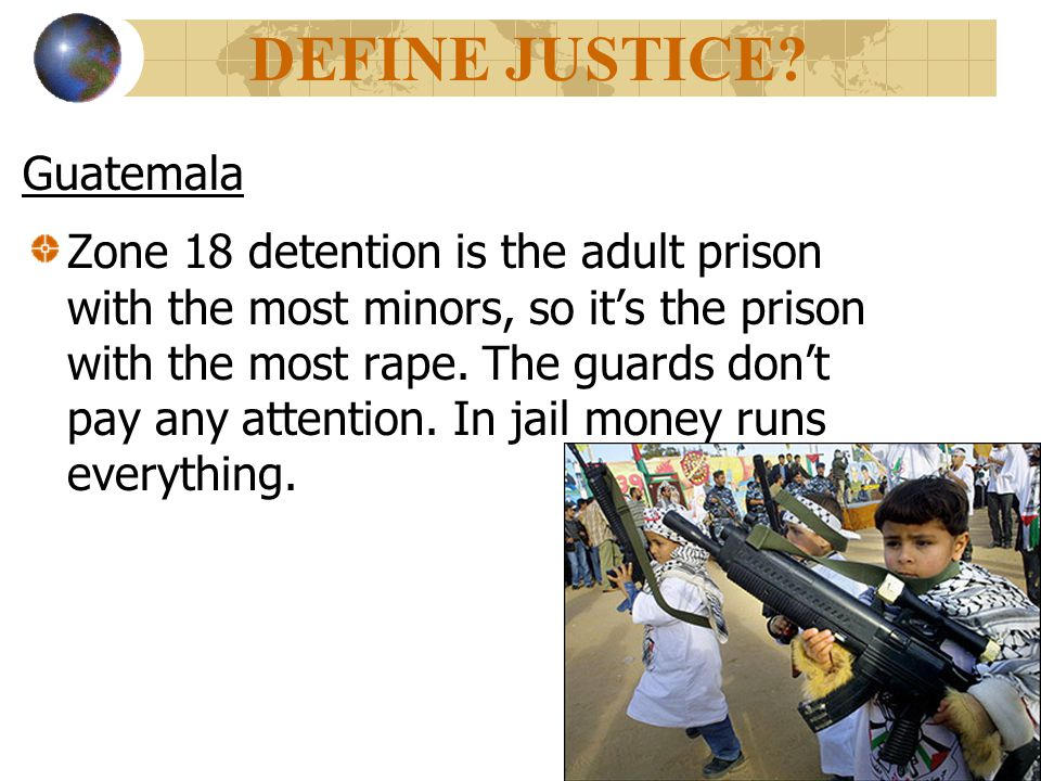 Zone 18 detention is the adult prison with the most minors, so it's the prison with the most rape.