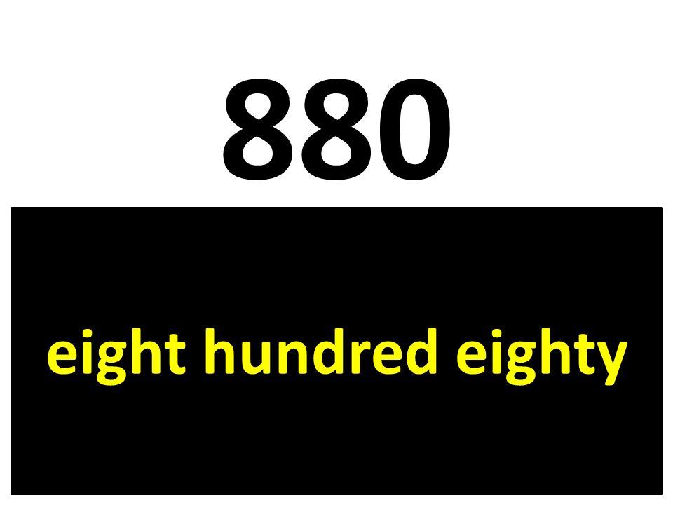 880 eight hundred eighty