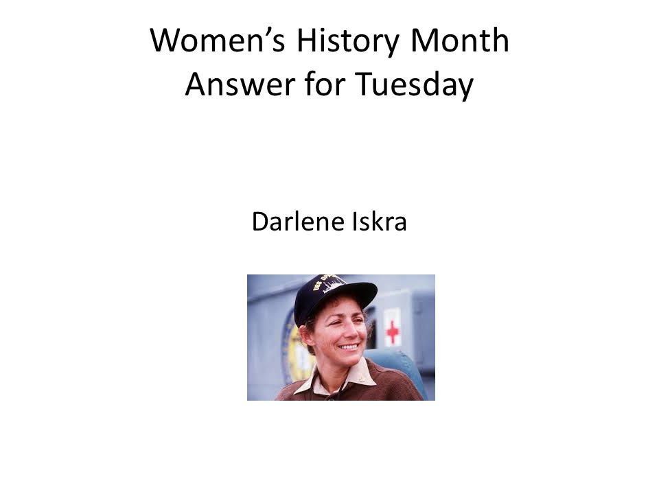 Women's History Month Answer for Tuesday Darlene Iskra