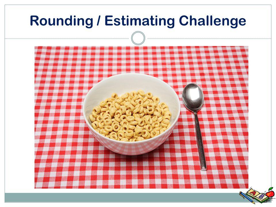 Rounding / Estimating