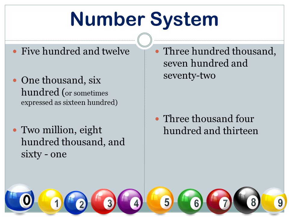Number System Three hundred forty-two Eight hundred ninety- seven One thousand, seven hundred fifty-six Four thousand, two hundred thirty