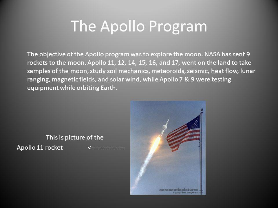 The Apollo Program The objective of the Apollo program was to explore the moon.