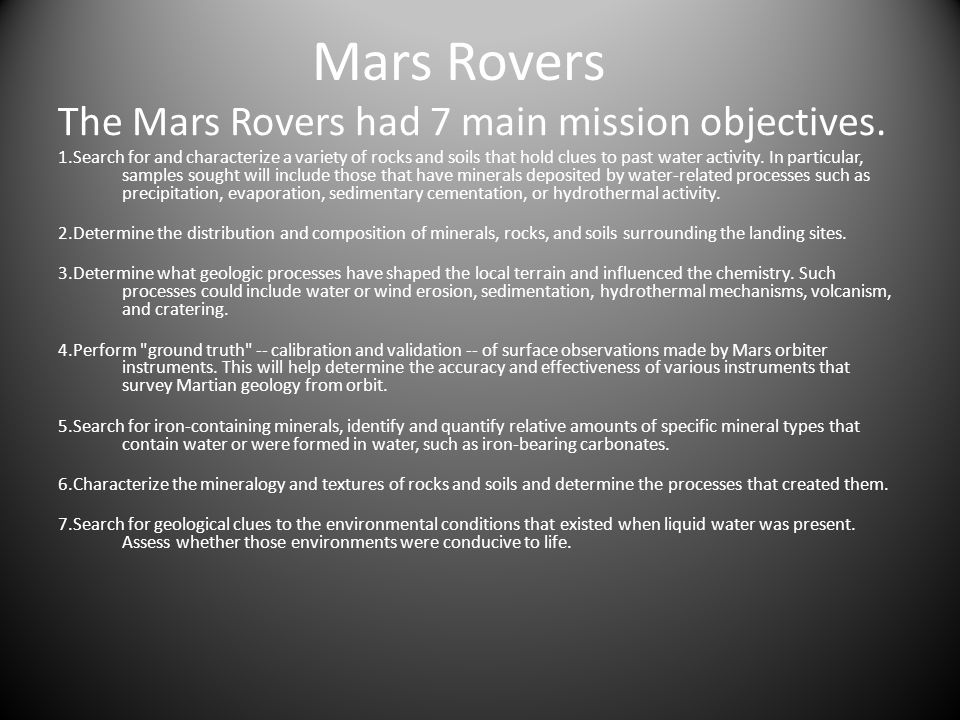 Mars Rovers The Mars Rovers had 7 main mission objectives.