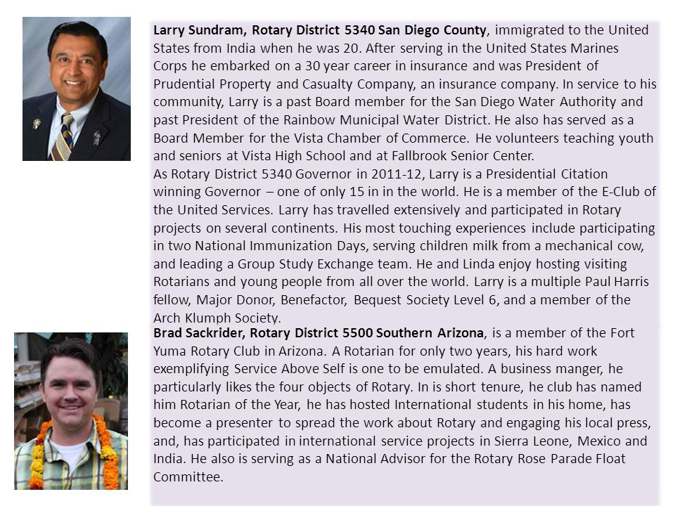 Larry Sundram, Rotary District 5340 San Diego County, immigrated to the United States from India when he was 20. After serving in the United States Ma