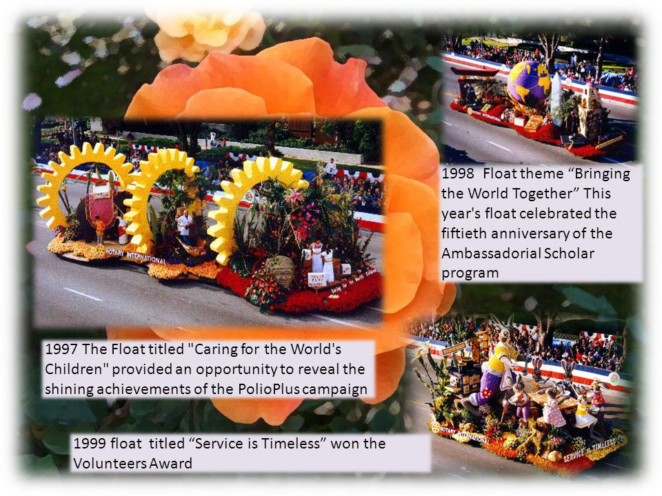 2000 Float theme: Readers are Winners won the Isabella Coleman Award for Best presentation of color and color harmony through floral use. 2001 Float theme Recognizing Tomorrow's Leaders won the Volunteers Trophy.