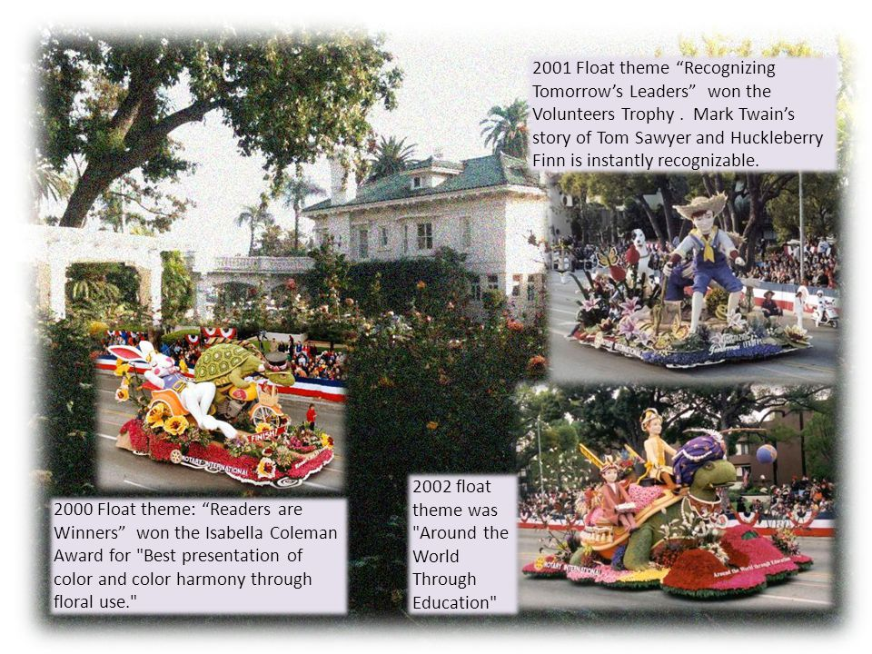 For further information : www.RotaryFloat.org Rotary Rose Parade Float Committee Facebook Page
