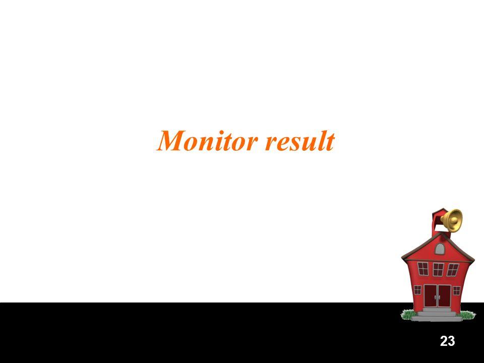 23 Monitor result