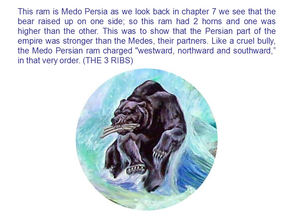 This ram is Medo Persia as we look back in chapter 7 we see that the bear raised up on one side; so this ram had 2 horns and one was higher than the o