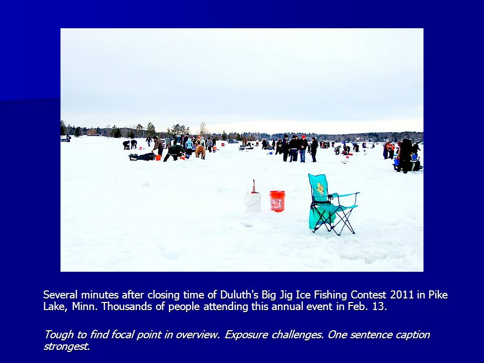 Several minutes after closing time of Duluth s Big Jig Ice Fishing Contest 2011 in Pike Lake, Minn.