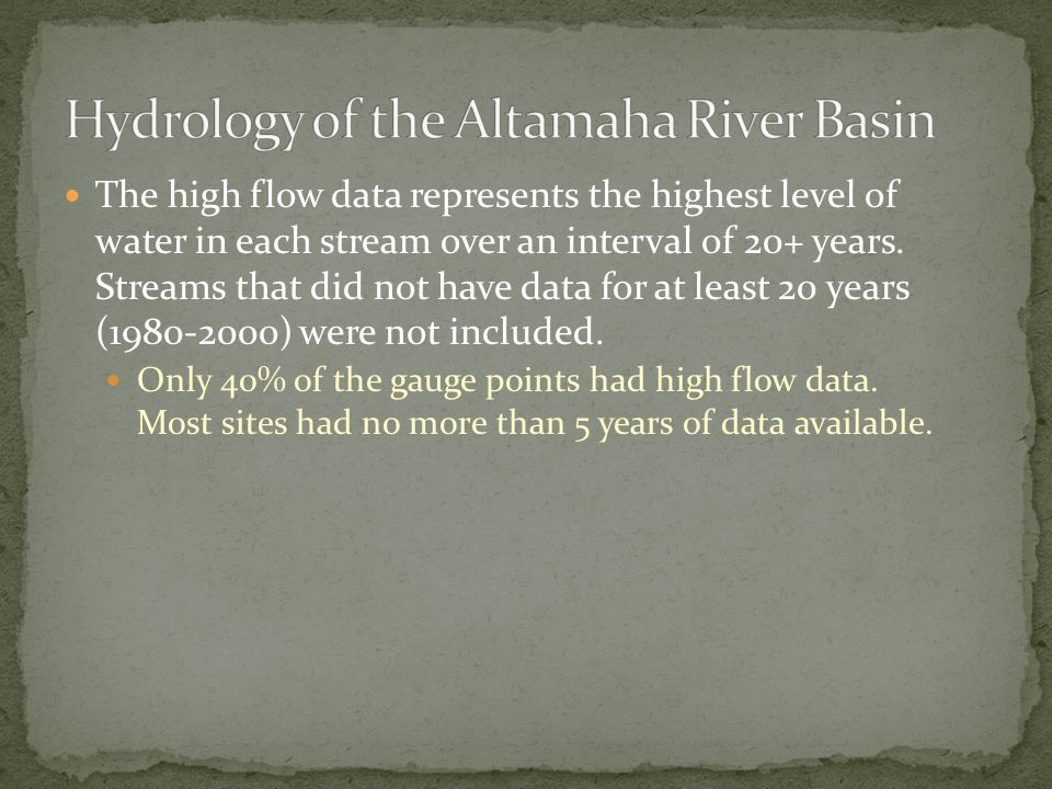The high flow data represents the highest level of water in each stream over an interval of 20+ years. Streams that did not have data for at least 20