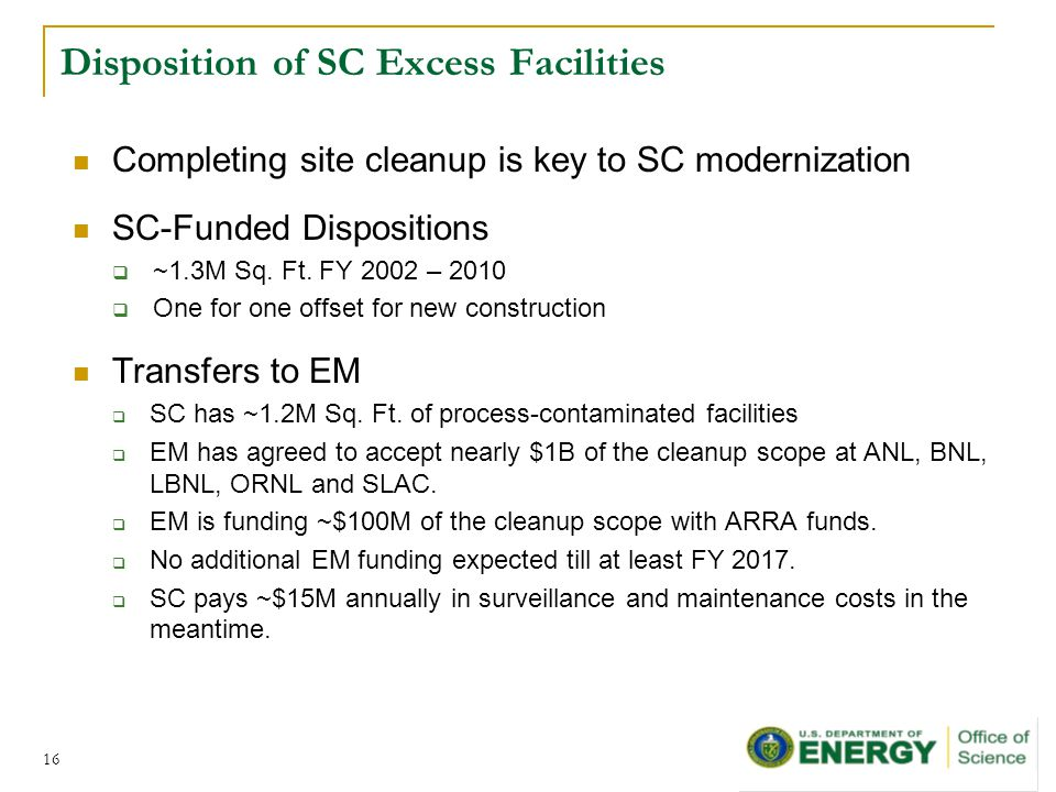 Disposition of SC Excess Facilities Completing site cleanup is key to SC modernization SC-Funded Dispositions  ~1.3M Sq.