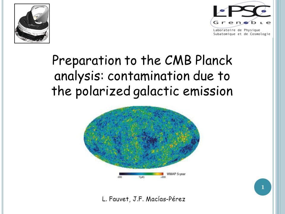 2 The CMB with Planck Polarized foregrounds 3D model of the galaxy: optimization Contamination of the CMB data L.
