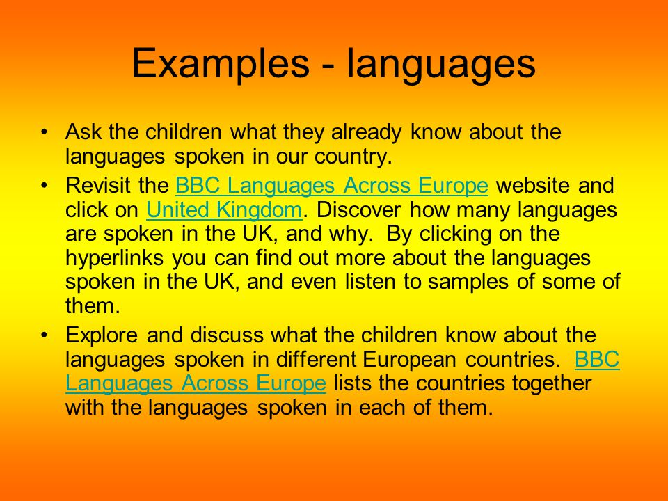 Examples - greetings The children to find out some of the many greetings in other languages.