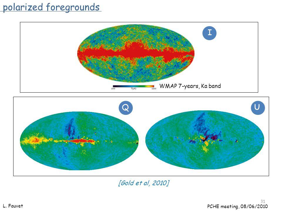 31 polarized foregrounds [Gold et al, 2010] I QU L.