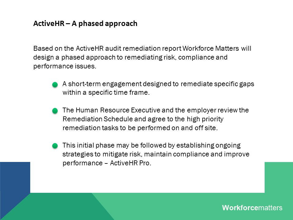 ActiveHR – A sample remediation plan These plans are customized to each employer and based on the findings of the ActiveHR audit.