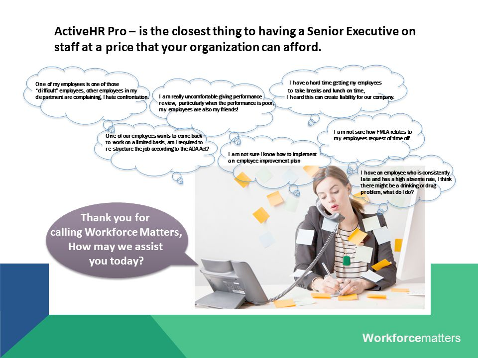 ActiveHR Pro – is the closest thing to having a Senior Executive on staff at a price that your organization can afford. I am not sure I know how to im