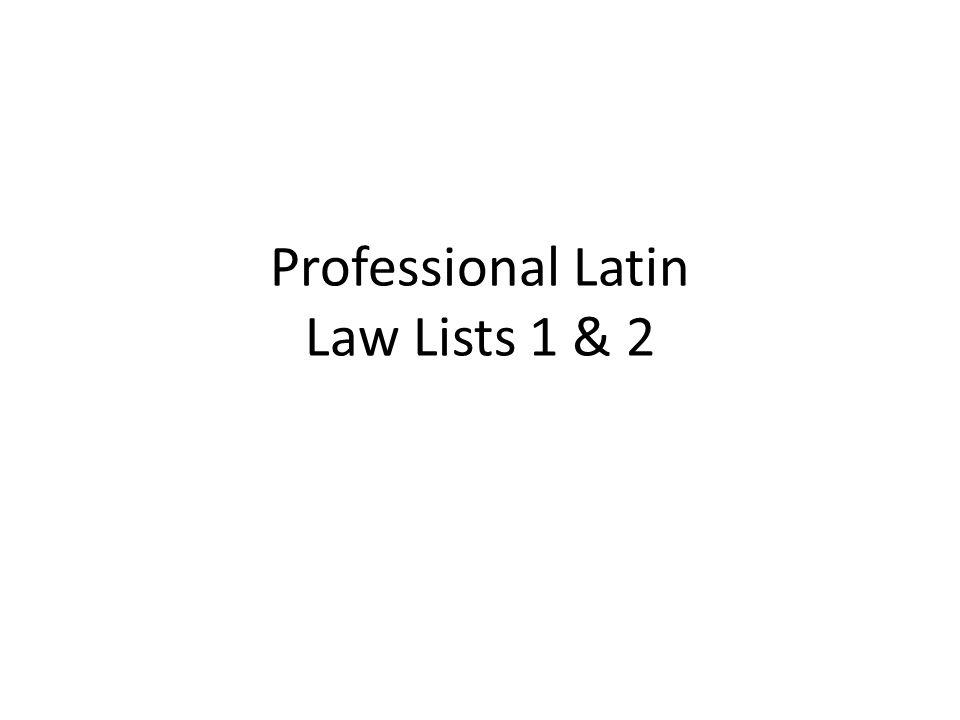 Professional Latin Law Lists 1 & 2