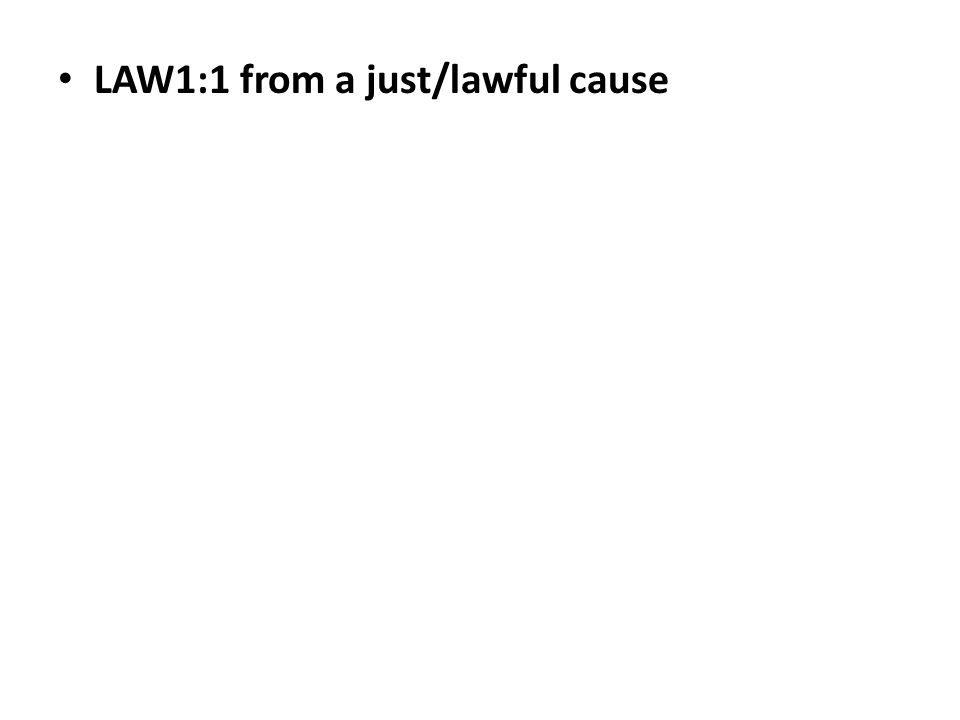 LAW1:1 from a just/lawful cause