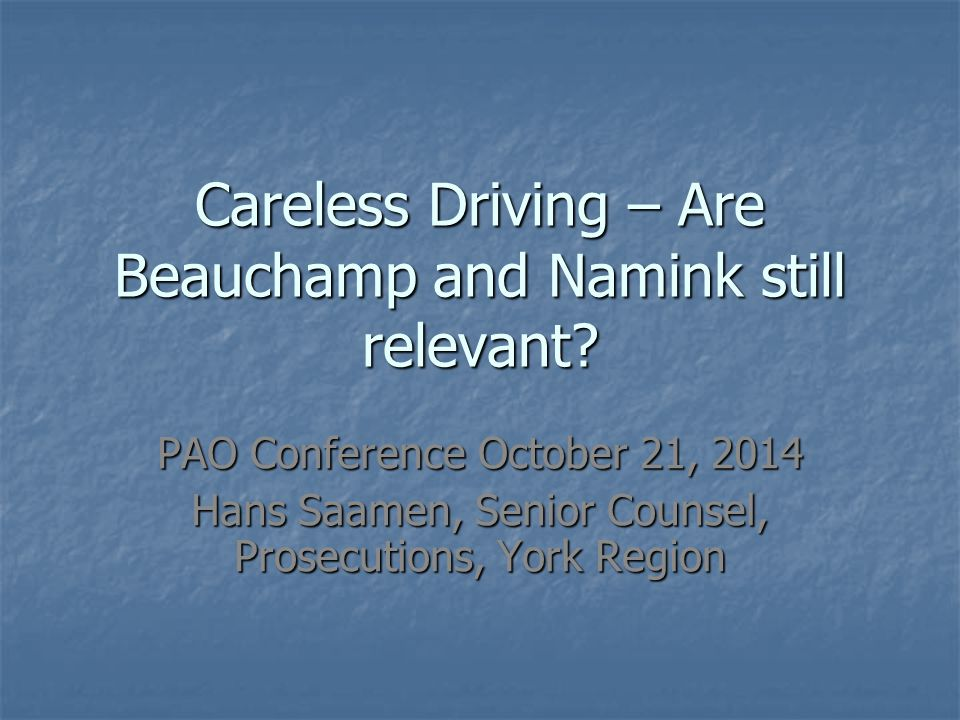 Careless Driving – Are Beauchamp and Namink still relevant.