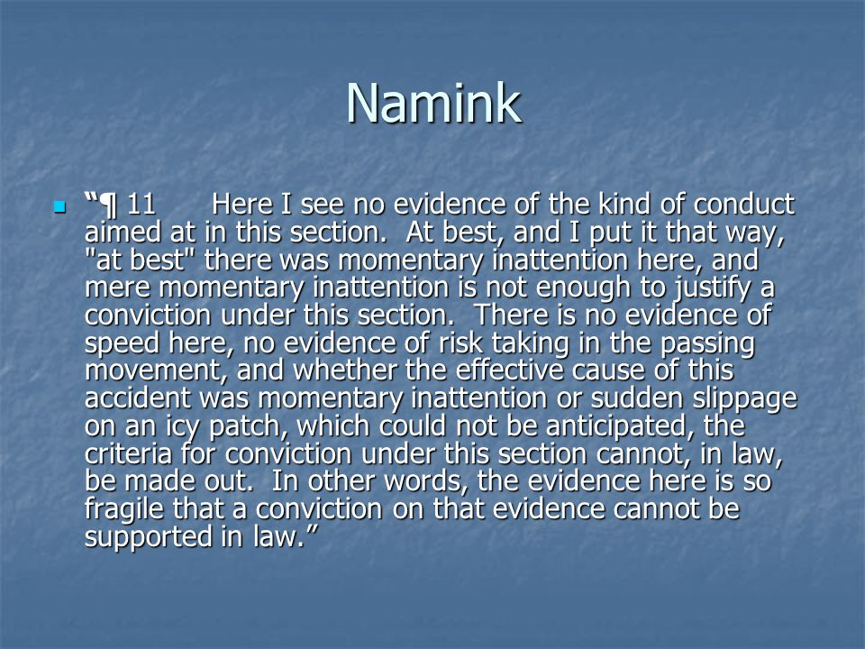 Namink ¶ 11 Here I see no evidence of the kind of conduct aimed at in this section.