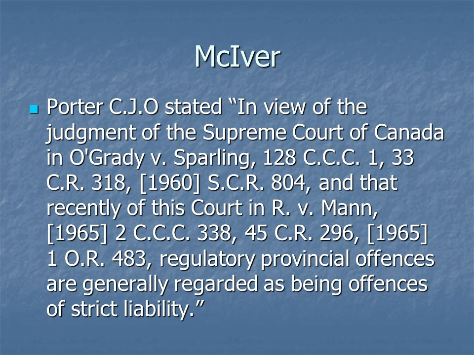 McIver Porter C.J.O stated In view of the judgment of the Supreme Court of Canada in O Grady v.
