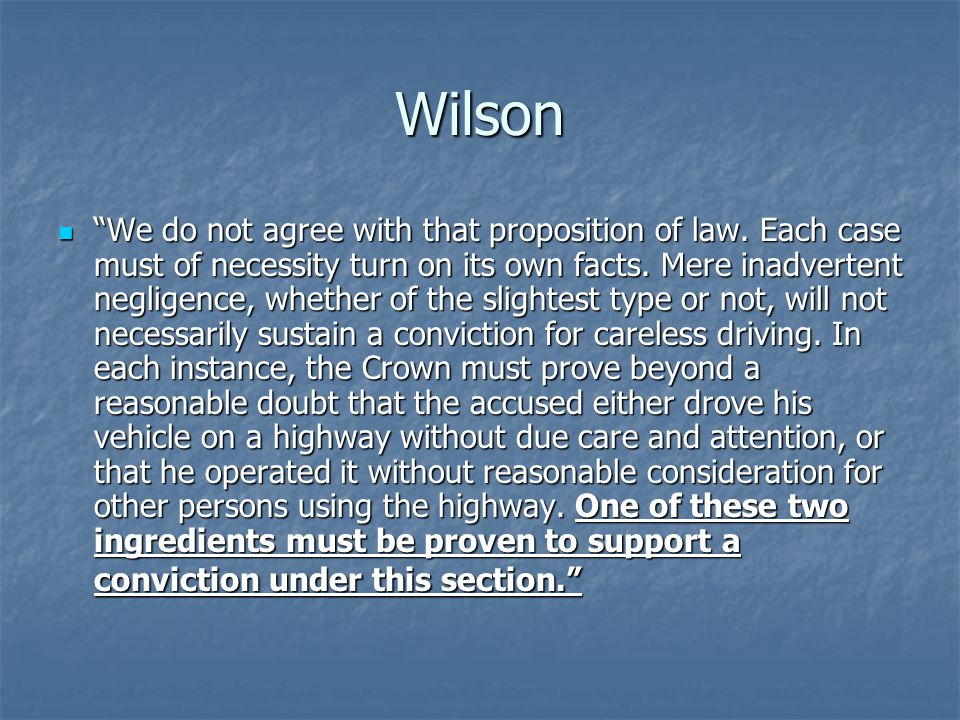 Wilson We do not agree with that proposition of law.