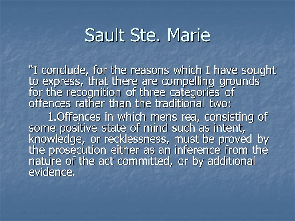 "Sault Ste. Marie ""I conclude, for the reasons which I have sought to express, that there are compelling grounds for the recognition of three categorie"