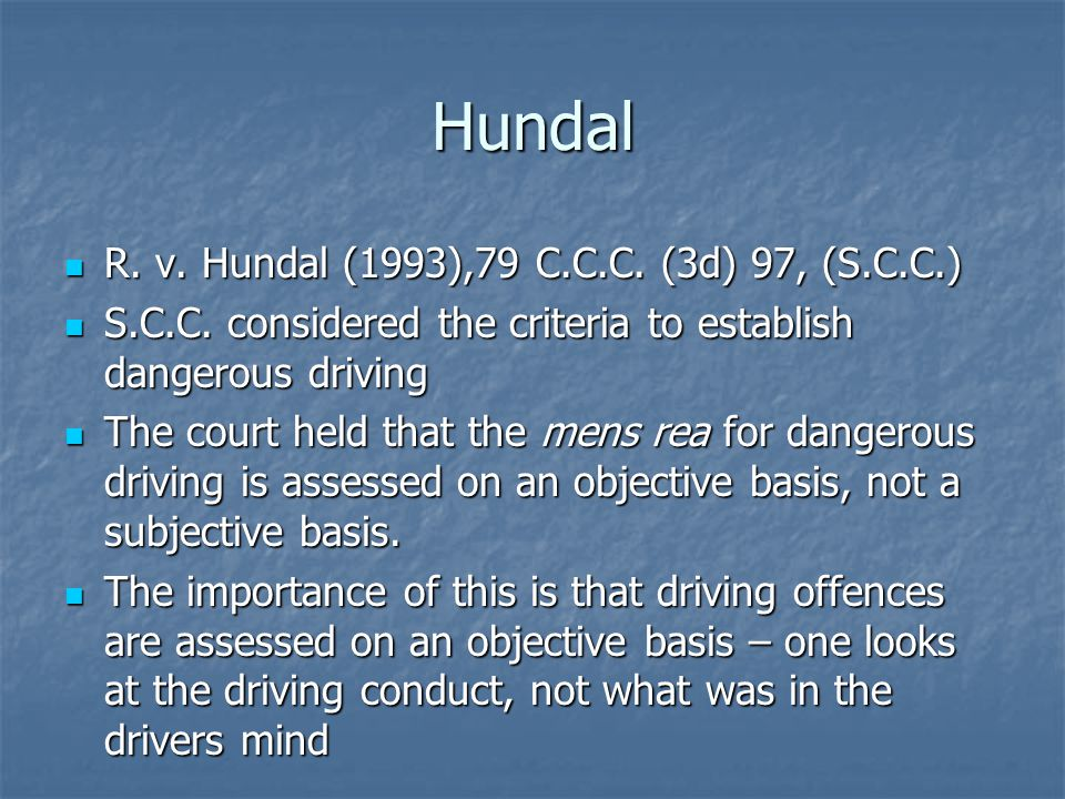 Hundal R. v. Hundal (1993),79 C.C.C. (3d) 97, (S.C.C.) R.