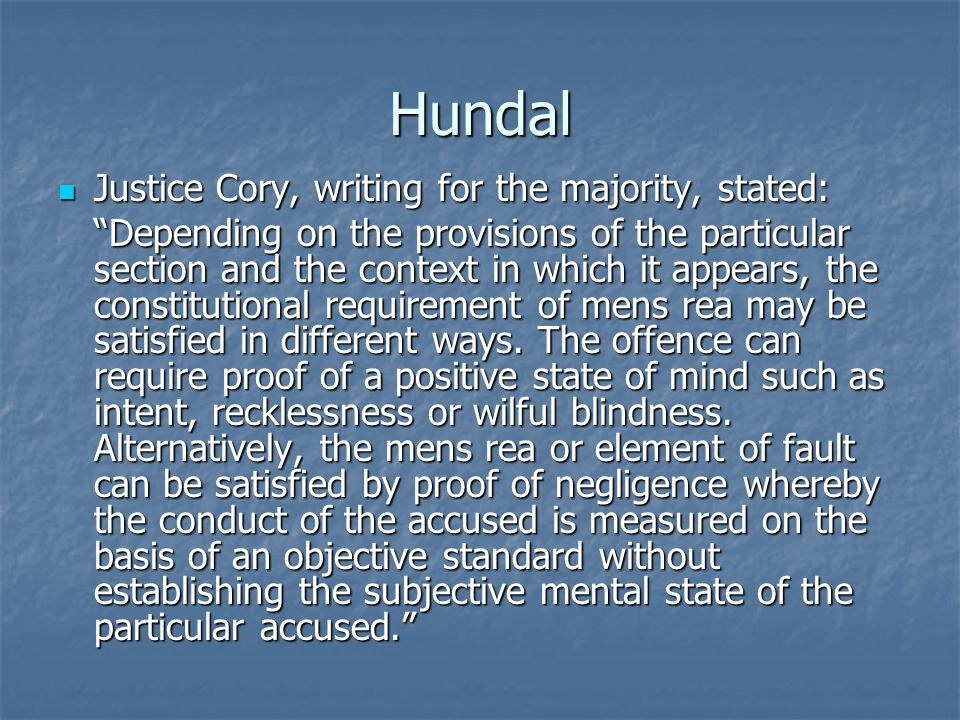 "Hundal Justice Cory, writing for the majority, stated: Justice Cory, writing for the majority, stated: ""Depending on the provisions of the particular"