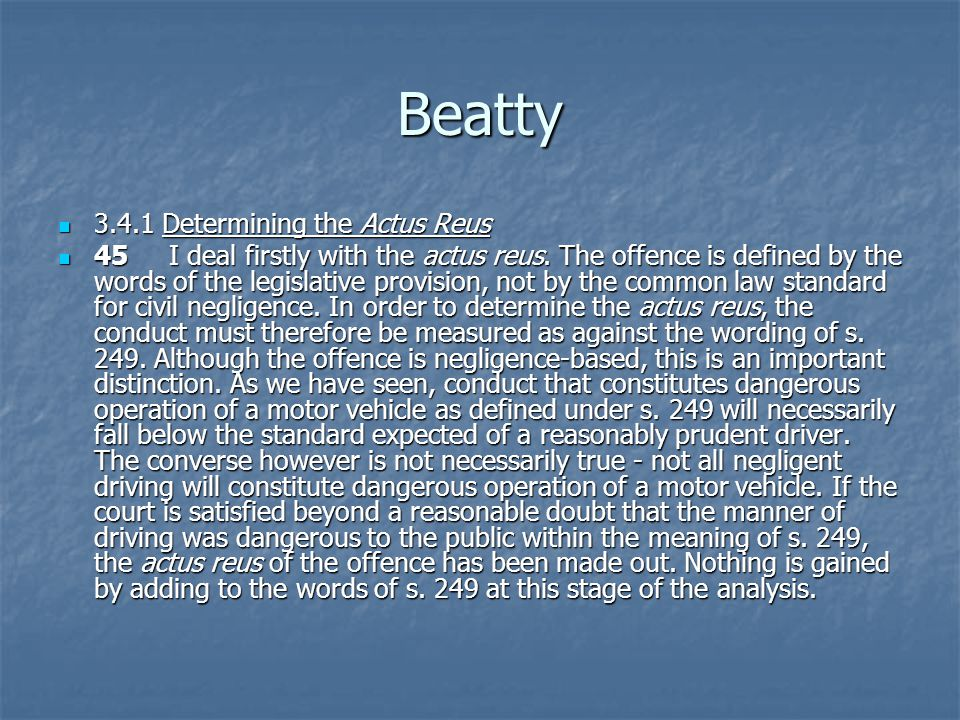 Beatty 3.4.1 Determining the Actus Reus 3.4.1 Determining the Actus Reus 45 I deal firstly with the actus reus. The offence is defined by the words of