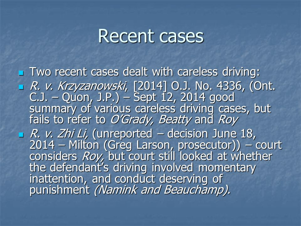 Recent cases Two recent cases dealt with careless driving: Two recent cases dealt with careless driving: R.