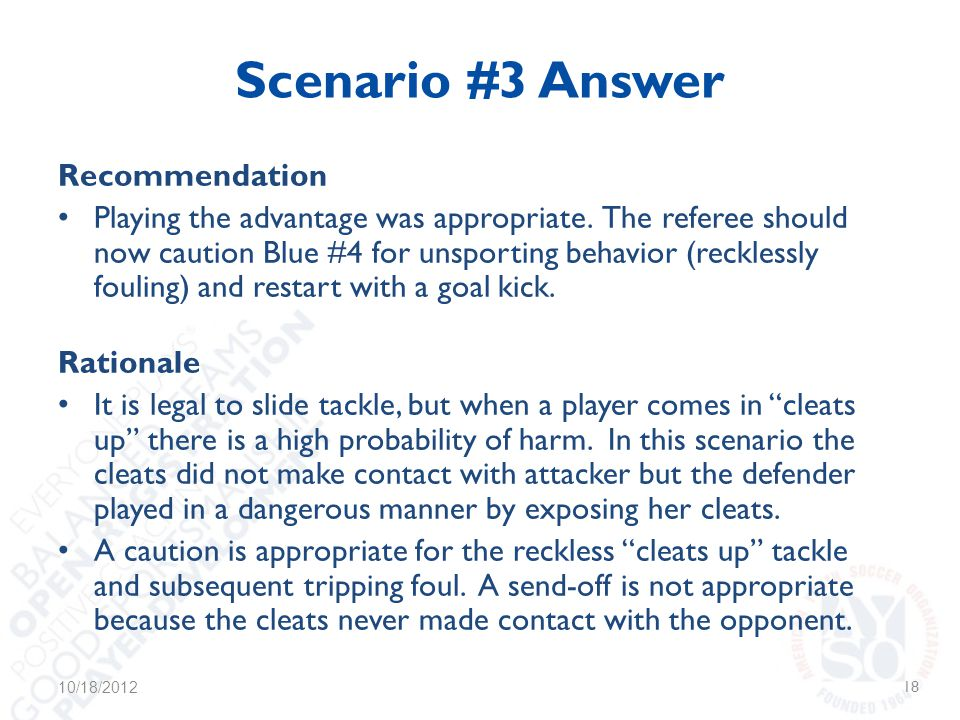 Scenario #3 Answer Recommendation Playing the advantage was appropriate.