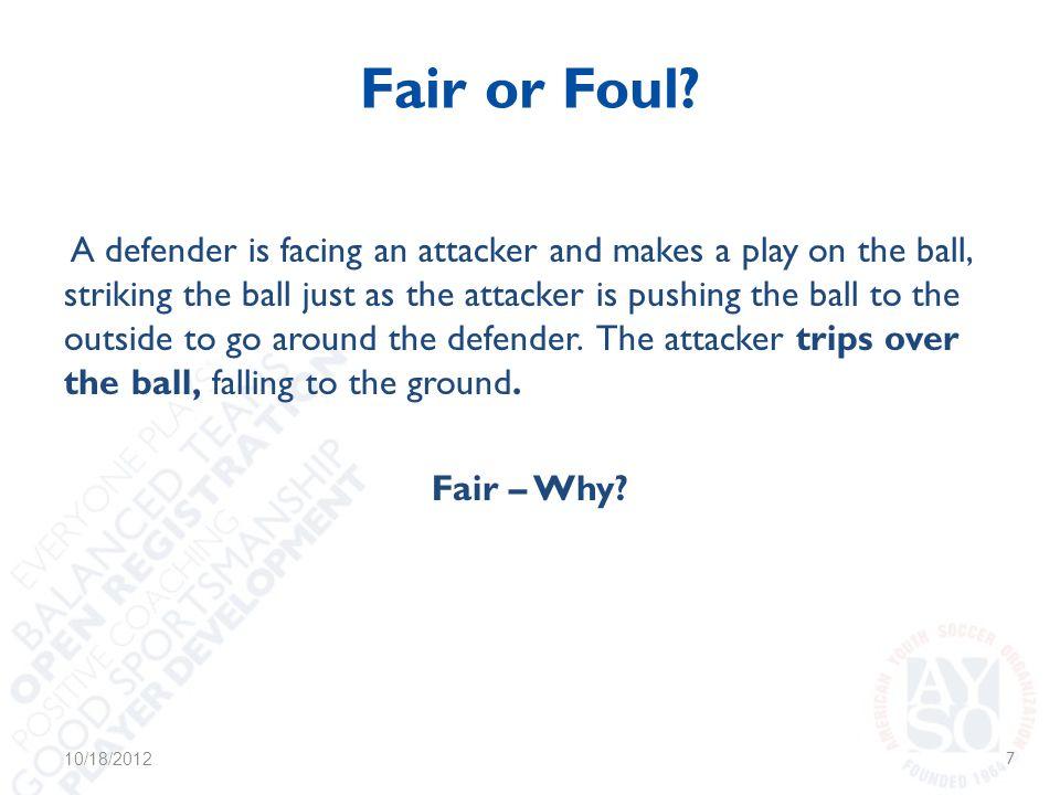 Fair or Foul.