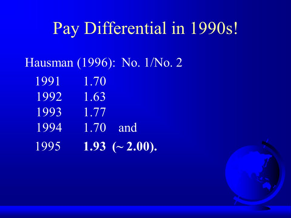 Pay Differential in 1970s Mahoney (1979) No. 1/No. 2 = 1.37 to 1.41 No. 2/No. 3 = 1.21 to 1.23