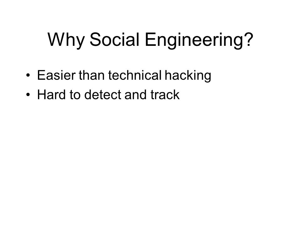 The Mind of a Social Engineer More like actors than hackers Learn to know how people feel by observing their actions can alter these feelings by changing what they say and do make the victim want to give them the information they need