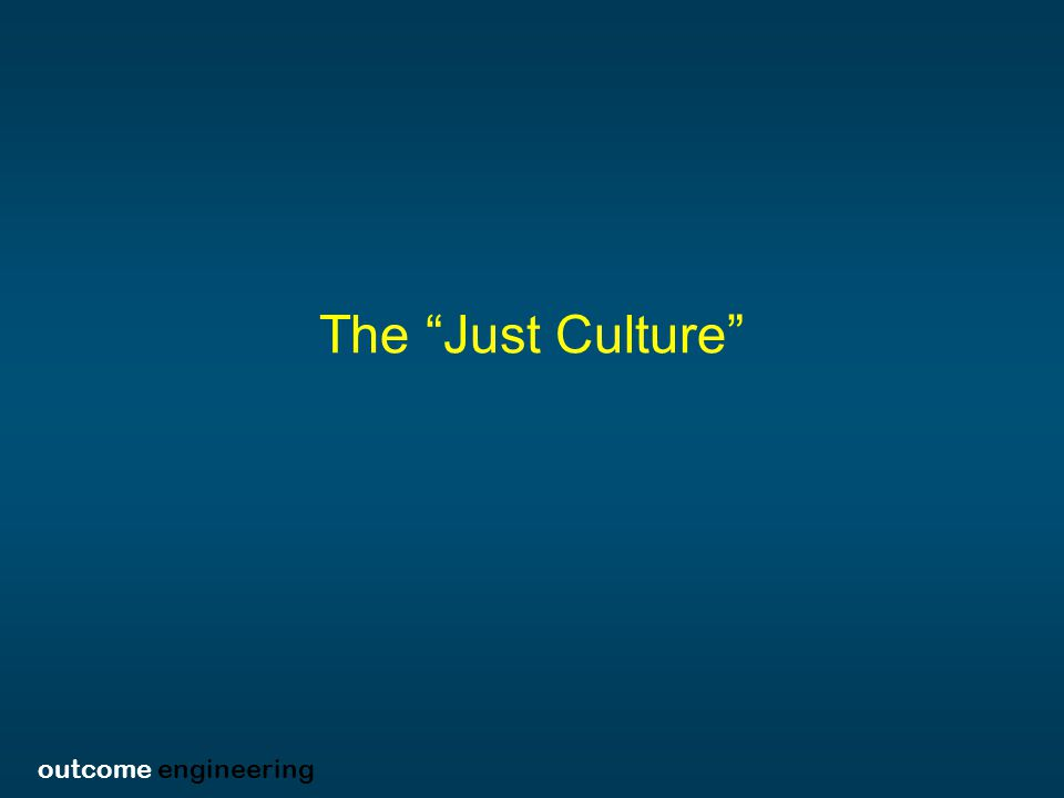 outcome engineering The Just Culture