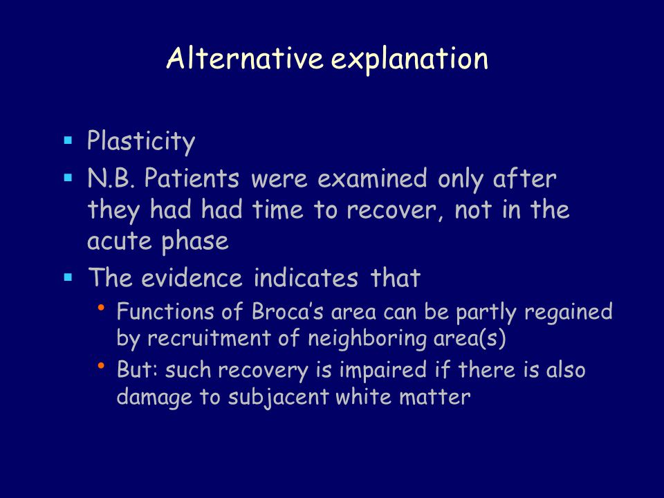 Alternative explanation  Plasticity  N.B.