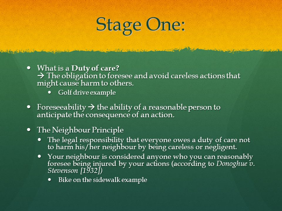 Stage One: What is a Duty of care.