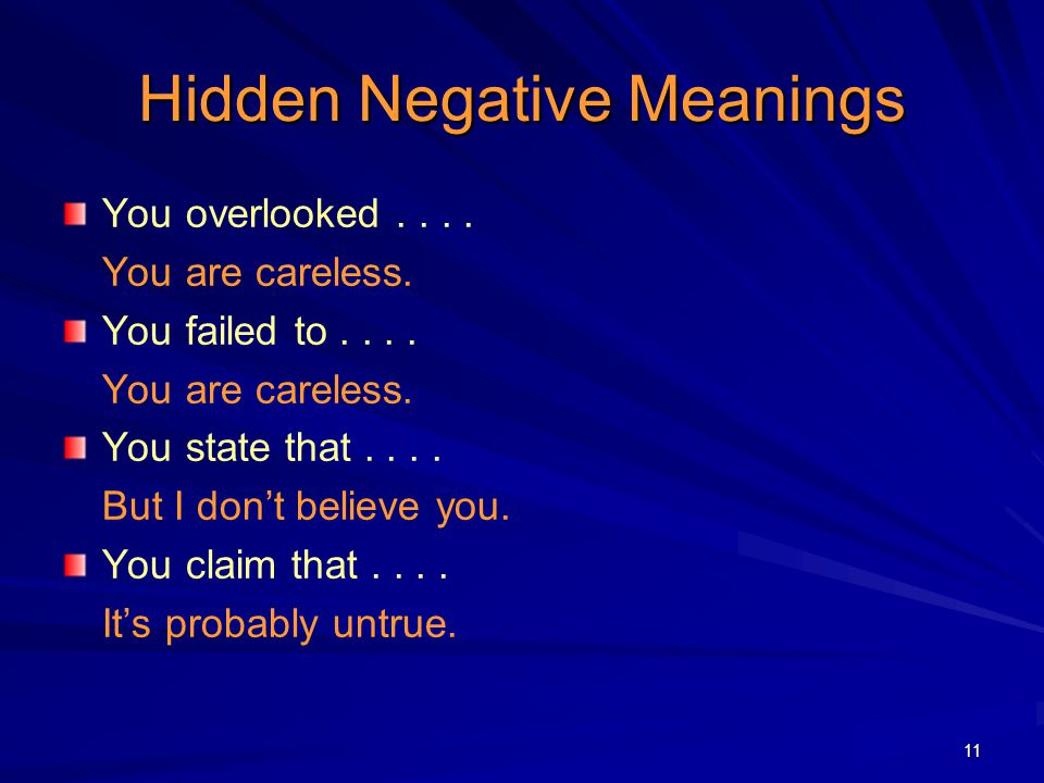 11 Hidden Negative Meanings You overlooked....You are careless.