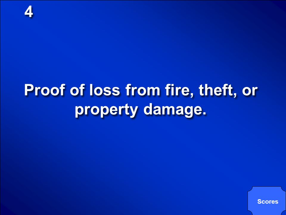 © Mark E. Damon - All Rights Reserved 4 4 A personal property inventory is most commonly used for _____