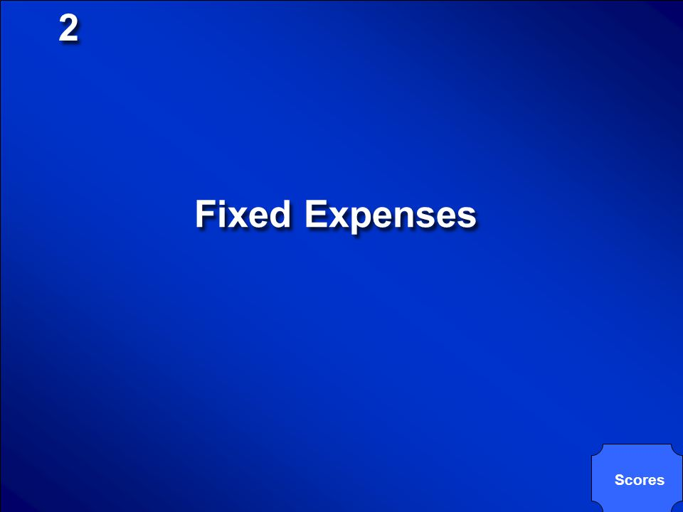 © Mark E. Damon - All Rights Reserved 2 2 Expenses that remain constant and cannot be easily changed or removed from a budget