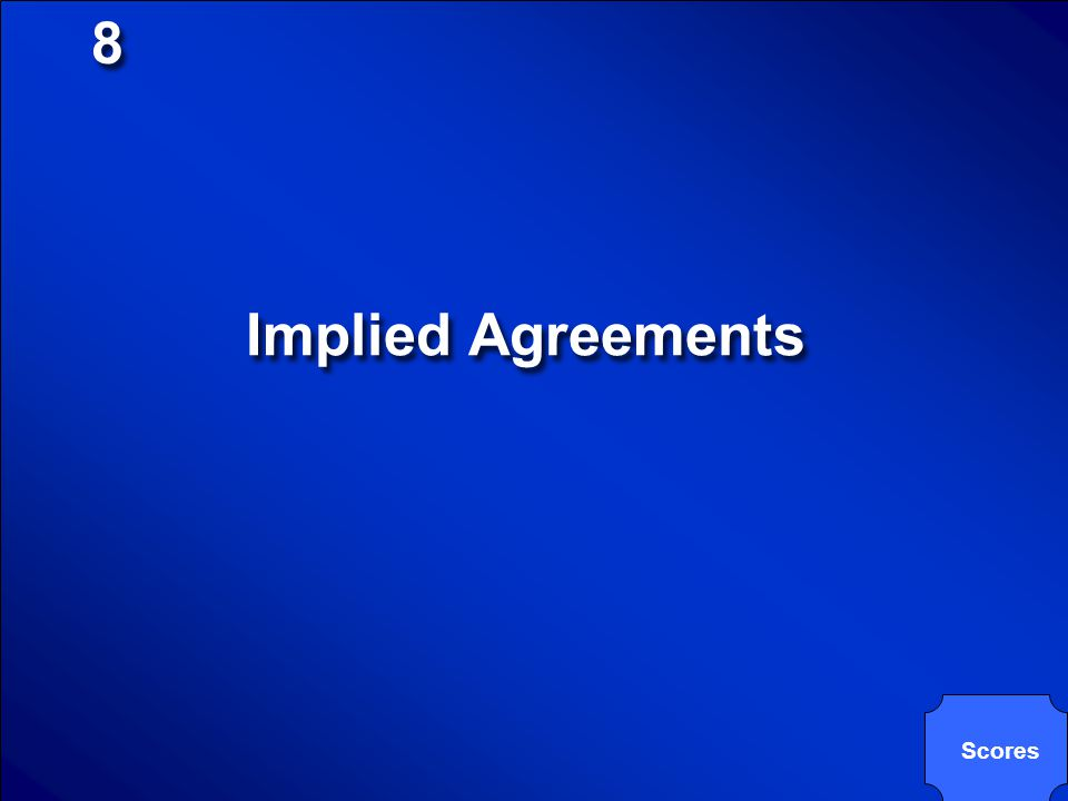 © Mark E. Damon - All Rights Reserved 8 8 Unwritten agreement, often called _____ agreements, are legally enforceable.