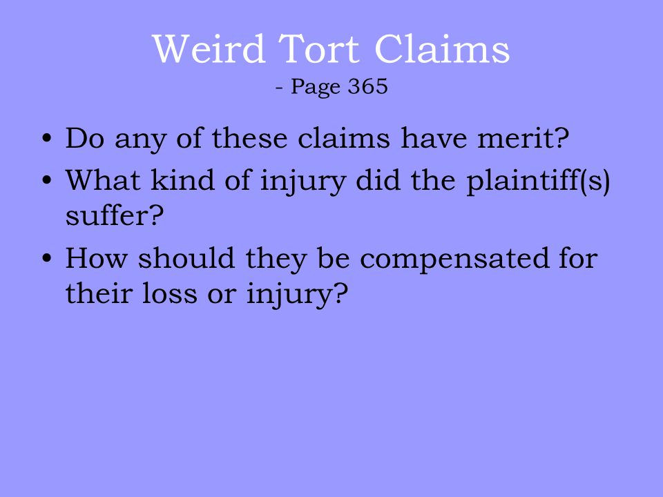 Definitions Tort: harm caused to a person or property Unintentional Tort: injuries caused by an accident or an action that was not intended to cause harm Negligence: most common type of unintentional tort; careless conduct that causes forseeable harm to someone else.
