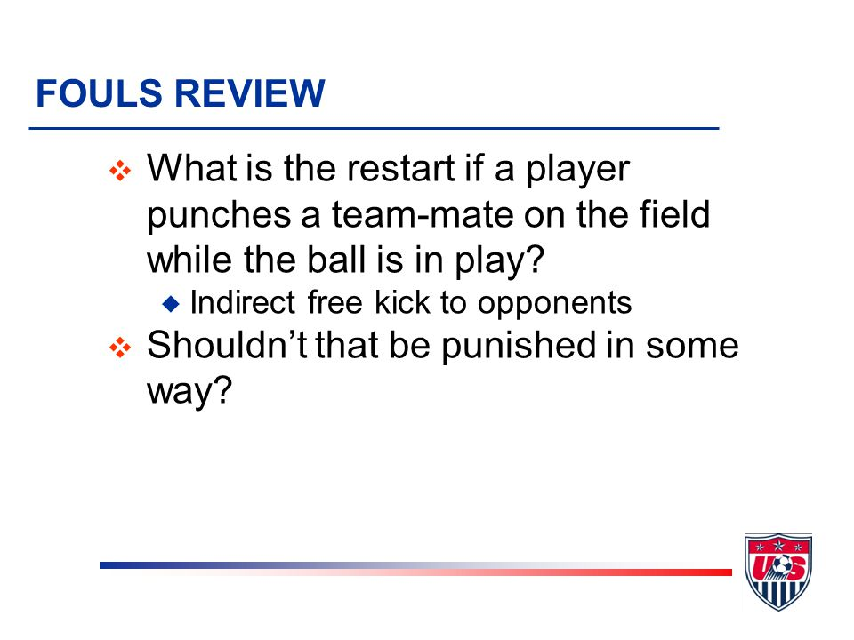 FOULS REVIEW v What if the Penal foul occurs in a team's own penalty area.