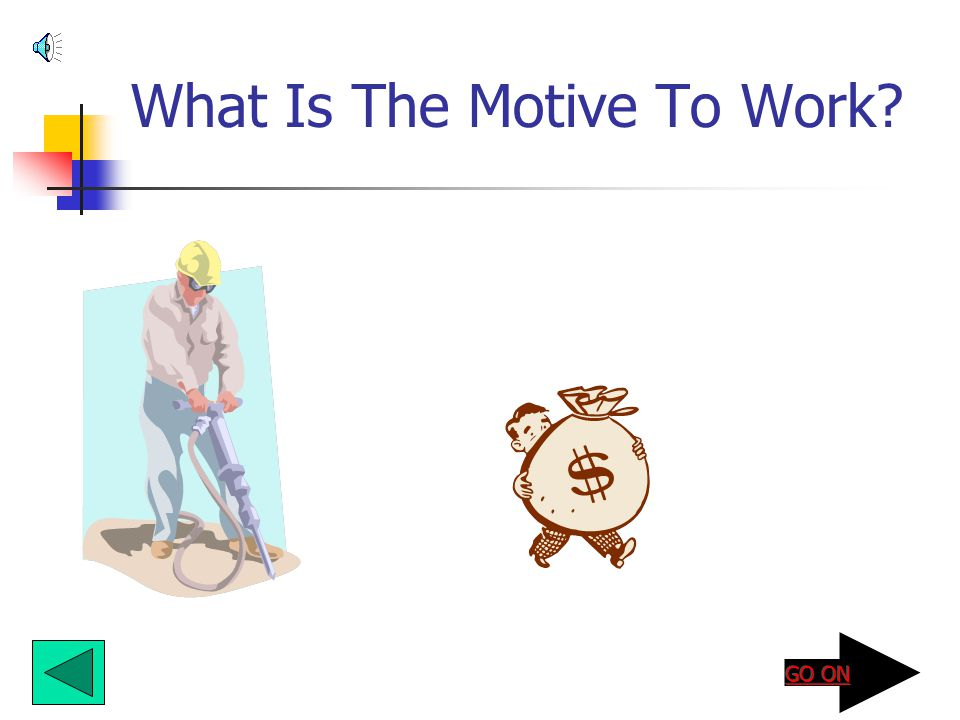 What Is The Motive To Work?