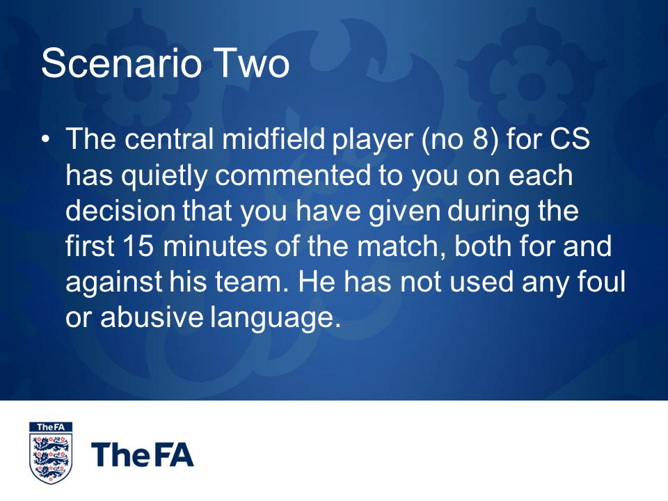 Scenario Three You have awarded a penalty to CS in the 30 th minute of the match.